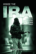 Inside the IRA : dissident republicans and the war for legitimacy