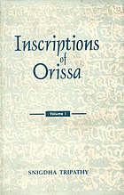 Inscriptions of Orissa : circa 5th-8th centuries A.D.