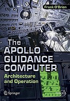 The Apollo guidance computer : architecture and operation