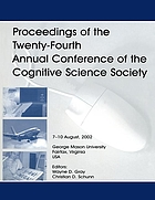 Proceedings of the twenty-fourth annual conference of the Cognitive science society : August 7-10, 2002, George Mason university, Fairfax, Virginia