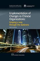 Implementation of changes in Chinese organizations : groping a way through the darkness