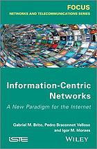 Information centric networks : a new paradigm for the Internet