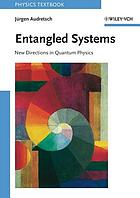 Entangled systems : new directions in quantum physics