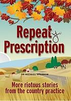 Repeat prescription : further tales of a rural GP
