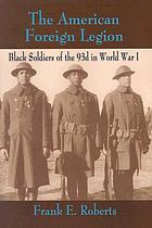 The American Foreign Legion : Black soldiers of the 93d in World War I