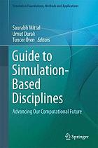 Guide to simulation-based disciplines : advancing our computational future