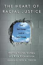 The heart of racial justice : how soul change leads to social change
