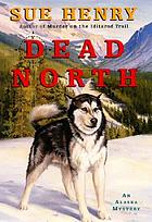 Dead north : an Alaska mystery