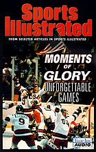 Moments of glory : unforgettable games