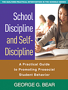 School discipline and self-discipline : a practical guide to promoting prosocial student behavior