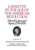 Lafayette in the age of the American Revolution : selected letters and papers, 1776-1790