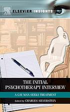 The initial psychotherapy interview : a gay man seeks treatment
