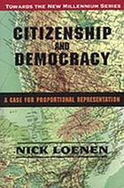 Citizenship and democracy : a case for proportional representation