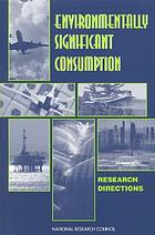 Environmentally significant consumption : research directions