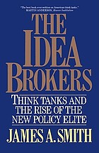 The idea brokers : think tanks and the rise of the new policy elite