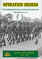 Operation orders : the experience of a young Australian Army officer 1963 to 1970