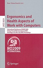 Ergonomics and health aspects of work with computers : international conference, EHAWC 2009, held as part of HCI International 2009, San Diego, CA, USA, July 19-24, 2009 : proceedings