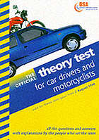 The official theory test for car drivers and motorcyclists : valid for tests taken from 2 August 1999