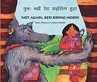 Punaḥ nahīṃ Reḍa Rāiḍiṅga Huḍa! = Not again, Red Riding Hood!