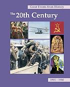 Great events from history. The 20th century, 1901-1940