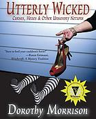 Utterly wicked : curses, hexes & other unsavory notions