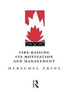 Fire-raising : its motivation and management