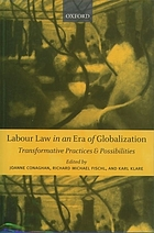 Labour Law in an Era of Globalization : Transformative Practices and Possibilities