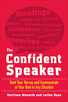 The confident speaker : beat your nerves and communicate at your best in any situation
