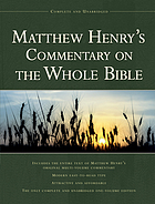 Matthew Henry's commentary on the whole Bible : complete and unabridged.