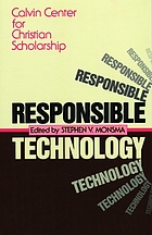 Responsible technology : a Christian perspective