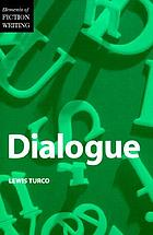 Dialogue : a socratic dialogue on the art of writing dialogue in fiction