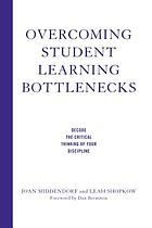 Overcoming student learning bottlenecks : decode the critical thinking of your discipline