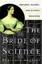 The bride of science : romance, reason, and Byron's daughter