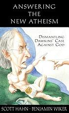 Answering the new atheism : dismantling Dawkins' case against God