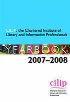 CILIP, The Chartered Institute of Library and Information Professionals yearbook 2007-2008