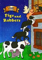 Babe : pigs and robbers