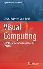 Visual computing : scientific visualization and imaging systems