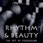 Rhythm & beauty : the art of percussion