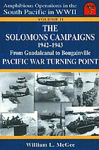 The Solomons campaigns, 1942-1943, from Guadalcanal to Bougainville : Pacific war turning point