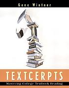 Textcerpts : mastering college textbook reading
