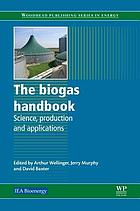 The biogas handbook : science, production and applications