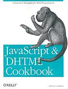 JavaScript and DHTML cookbook : [solutions & examples for web programmers]