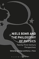 Niels Bohr and the philosophy of physics : twenty-first-century perspectives