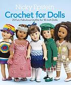 Crochet for dolls : 25 fun, fabulous outfits for 18-inch dolls