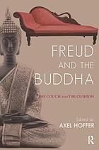 Freud and the Buddha : the couch and the cushion