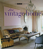 The vintage home : clever finds and faded treasures for today's chic living