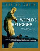 The illustrated world's religions : a guide to our wisdom traditions