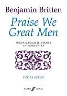 Praise we great men : for SATB soloists, SATB chorus and orchestra (1976)