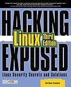 Hacking exposed Linux : Linux security secrets & solutions