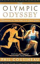 The Olympic odyssey : rekindling the true spirit of the great games